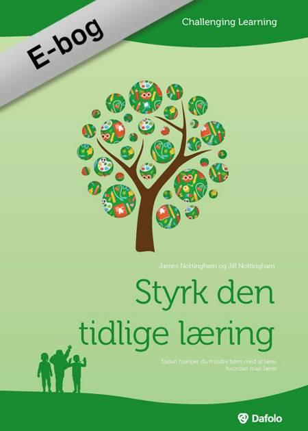 Styrk den tidlige læring - (dansk) af James Nottingham og Jill Nottingham