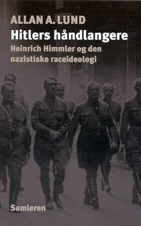Hitlers Håndlangere af Allan A. Lund