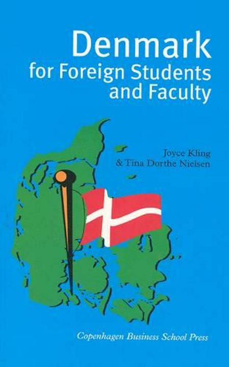 Denmark for foreign students and faculty af Tina Dorthe Nielsen og Joyce Kling