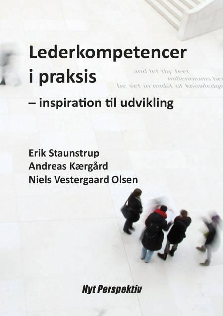 Lederkompetencer i praksis af Andreas Kærgård, Erik Staunstrup og Niels Vestergaard Olsen