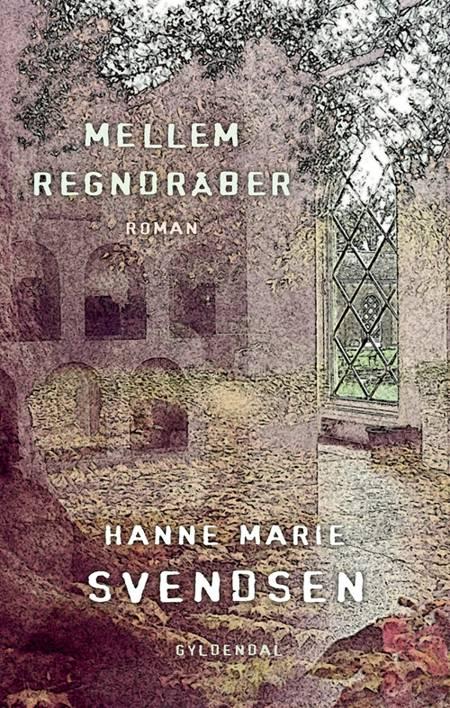 Mellem regndråber af Hanne Marie Svendsen