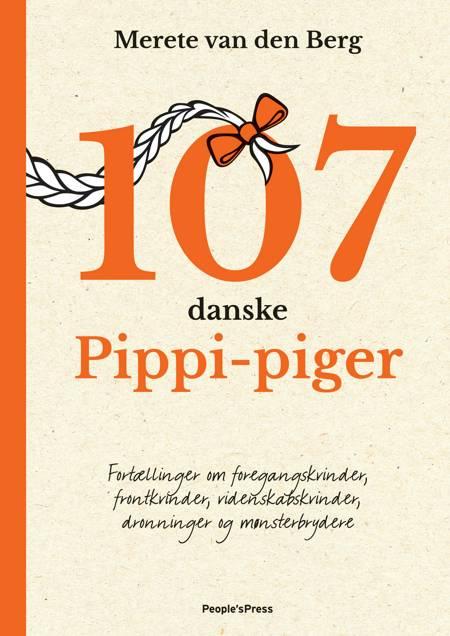 107 danske Pippi-piger af Merete van den Berg