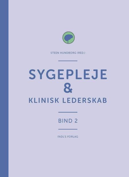 Sygepleje & klinisk lederskab af Steen Hundborg