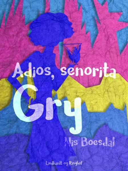 Adios, senorita Gry af Nis Boesdal