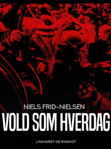 Vold som hverdag af Niels Frid-Nielsen og Niels Frid Nielsen