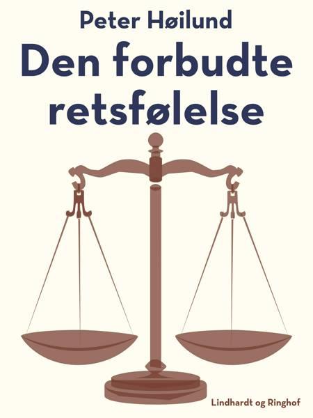 Den forbudte retsfølelse af Peter Høilund