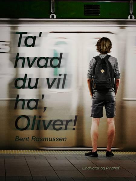 Ta' hvad du vil ha', Oliver! af Bent Rasmussen