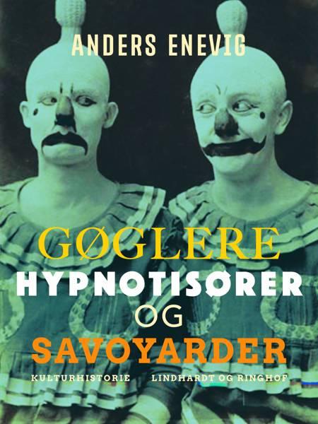 Gøglere, hypnotisører og savoyarder af Anders Enevig