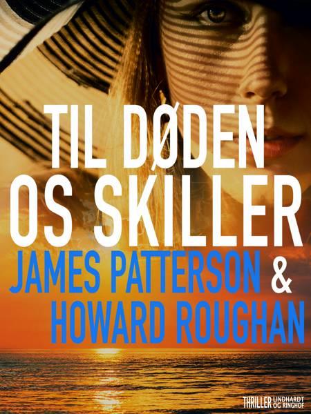 Til døden os skiller af James Patterson og Howard Roughan