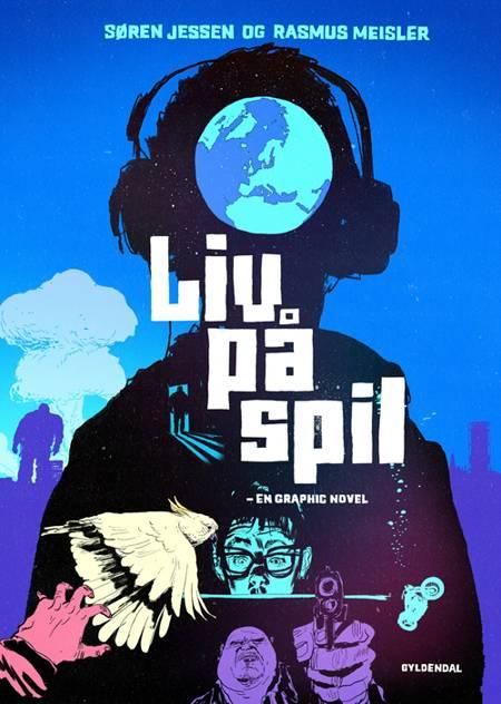 Liv på spil - en graphic novel af Søren Jessen og Rasmus Meisler