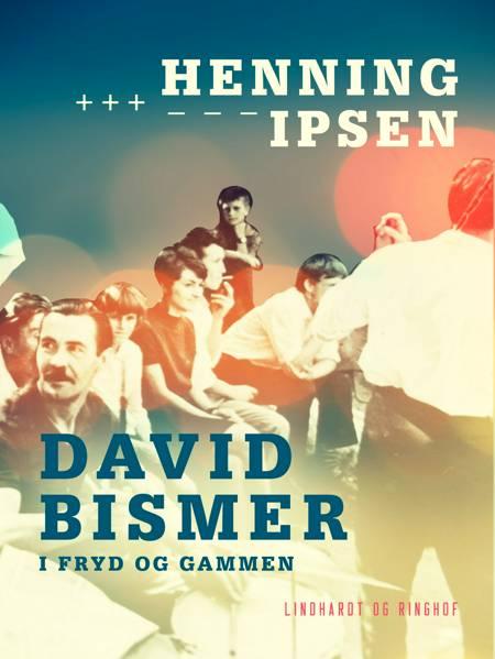 David Bismer i fryd og gammen af Henning Ipsen