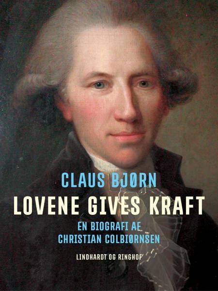 Lovene gives kraft. En biografi af Christian Colbiørnsen af Claus Bjørn
