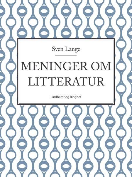 Meninger om litteratur af Sven Lange