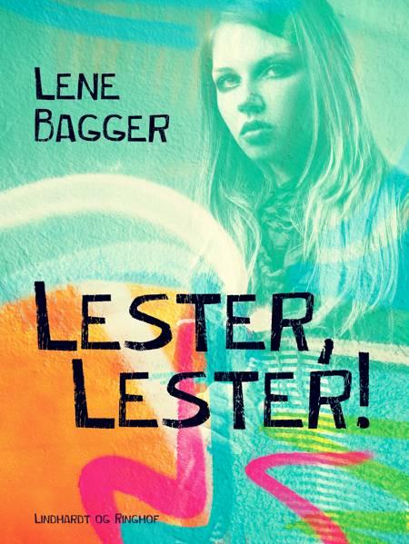 Lester, Lester! af Lene Bagger