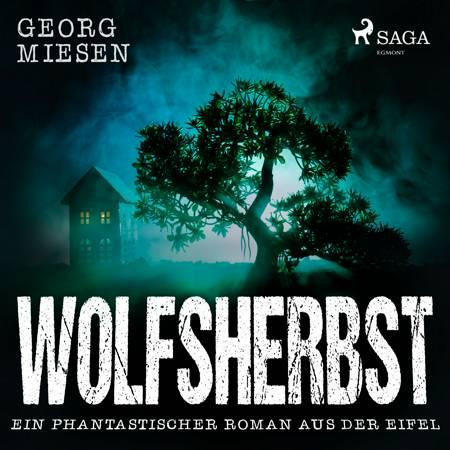 Wolfsherbst - Ein phantastischer Roman aus der Eifel af Georg Miesen
