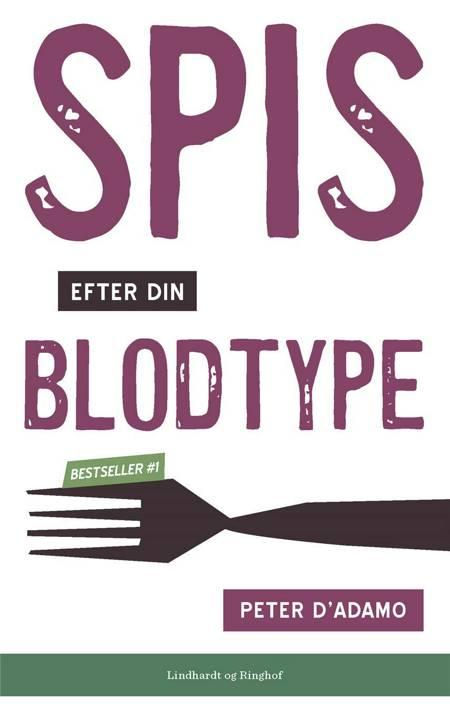 Spis efter din blodtype af Catherine Whitney, Peter J D'Adamo og Peter J. D'Adamo