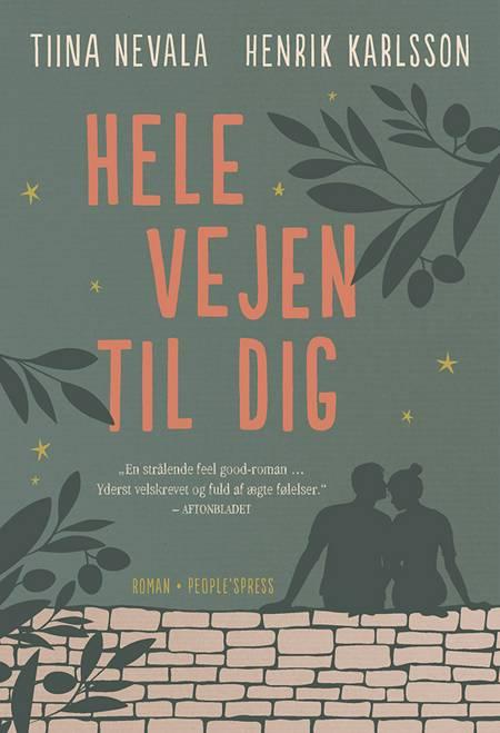 Hele vejen til dig af Henrik Karlsson og Tiina Nevala