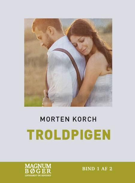 Troldpigen af Morten Korch