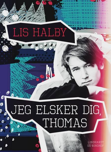Jeg elsker dig, Thomas af Lis Halby