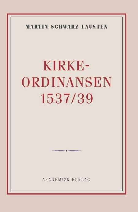 Kirkeordinansen 1537/39 af Martin Schwarz Lausten