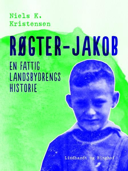 Røgter-Jakob. En fattig landsbydrengs historie af Niels K. Kristensen
