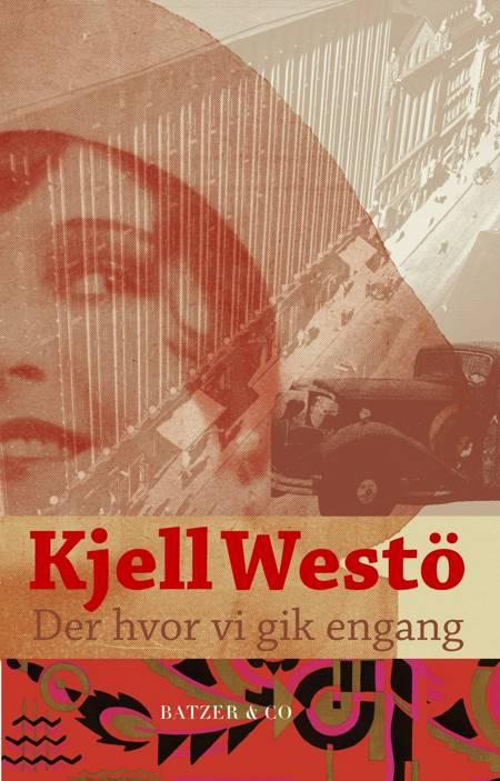 Der hvor vi gik engang af Kjell Westö