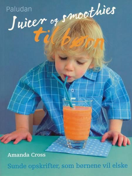 Juicer og smoothies til børn af Amanda Cross