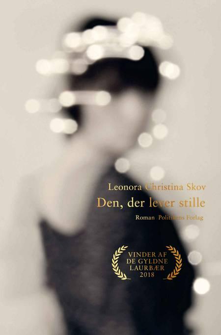Den, der lever stille af Leonora Christina Skov