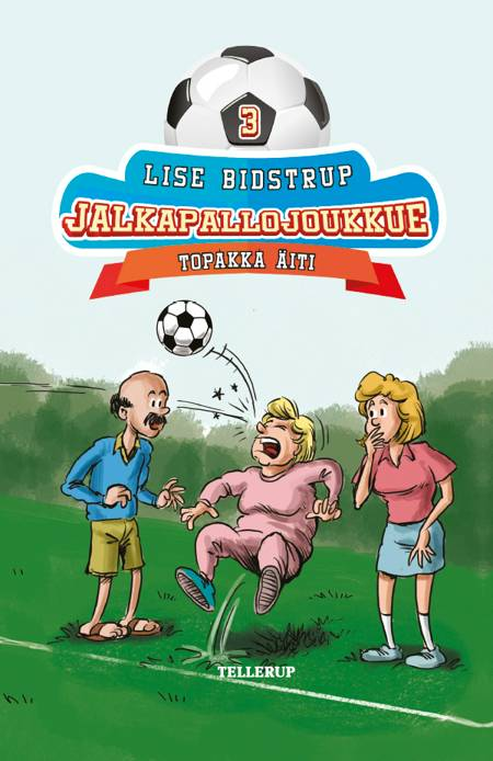 Jalkapallojoukkue #3: Topakka äiti af Lise Bidstrup
