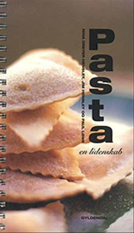 Pasta - en lidenskab af Bente Nissen Lundsgaard, Nina Dreyer Hensley og Jim Hensley m.fl.