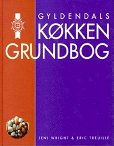 Gyldendals køkkengrundbog fra Le Cordon Bleu af Jeni Wright og Eric Treuille