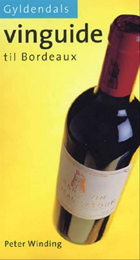 Gyldendals vinguide til Bordeaux af Peter Winding