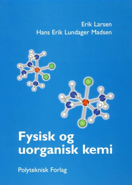 Fysisk og uorganisk kemi af Erik Larsen