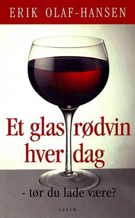 Et glas rødvin hver dag af Erik Olaf-Hansen