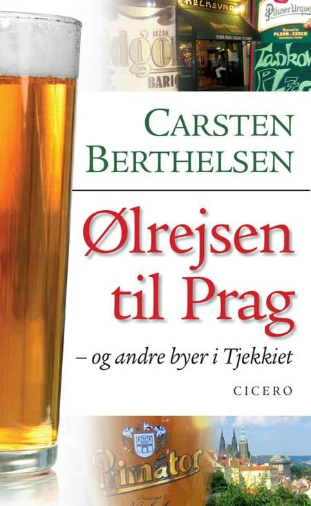 Ølrejsen til Prag af Carsten Berthelsen