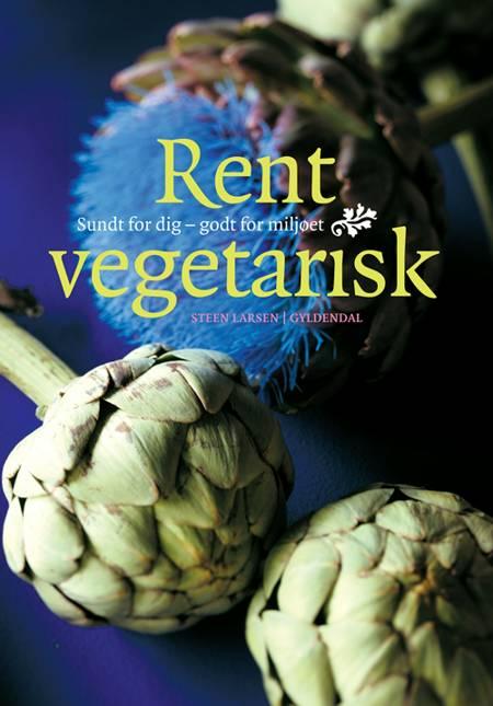 Rent vegetarisk af Steen Larsen