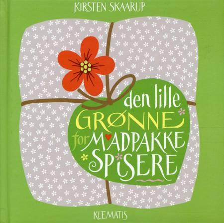 Den lille grønne for madpakkespisere af Kirsten Skaarup