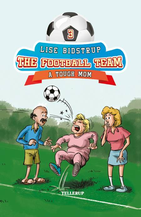 The Football Team #3: A Tough Mom af Lise Bidstrup