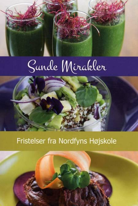 Sunde mirakler af Anne Kathrine Rasmussen, Jesper-Emil Poulsen og Sanne Birk Mikkelse m.fl.