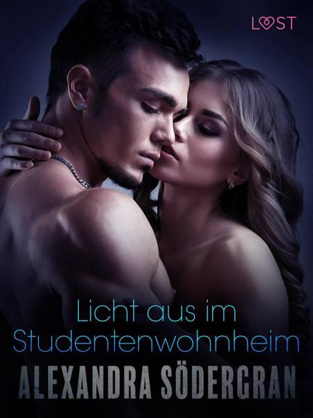 Licht aus im Studentenwohnheim: Erotischer Roman af Alexandra Södergran