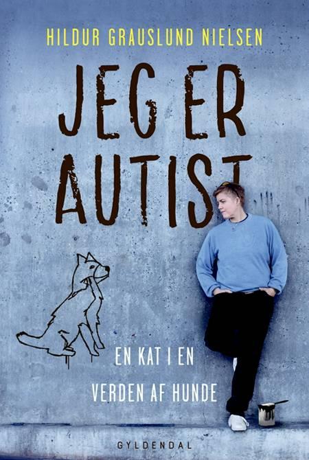 Jeg er autist af Hildur Grauslund Nielsen