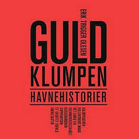 Guldklumpen af Erik Trigger Olesen