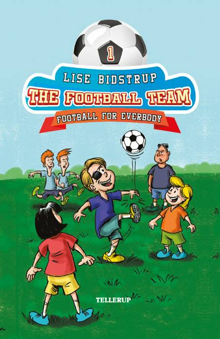 The Football Team #1: Football for Everybody af Lise Bidstrup