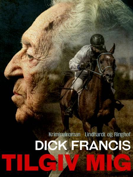 Tilgiv mig af Dick Francis