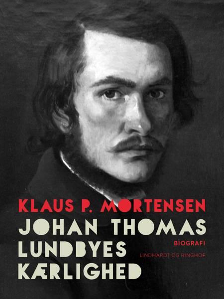 Johan Thomas Lundbyes kærlighed af Klaus P. Mortensen