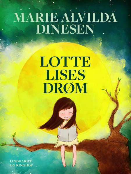 Lotte Lises drøm af Marie Alvilda Dinesen