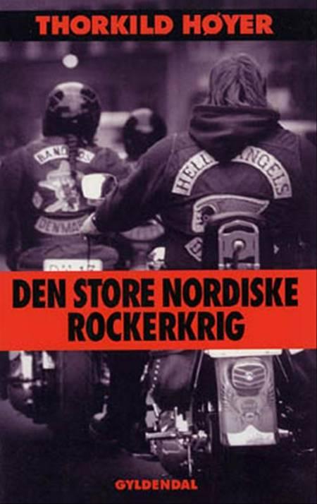 Den store nordiske rockerkrig af Thorkild Høyer