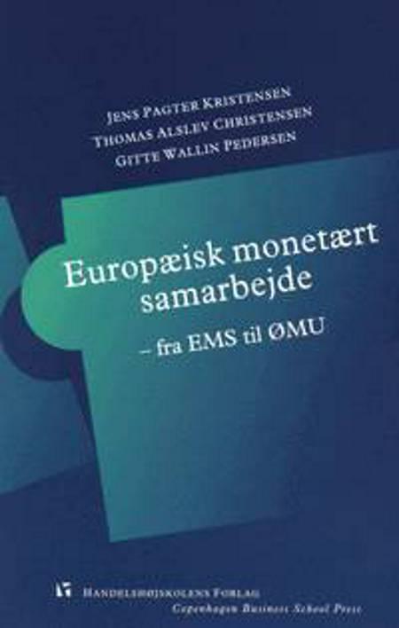 Europæisk monetært samarbejde af Gitte Wallin Pedersen, Thomas Alslev Christensen og Jens Pagter Kristensen