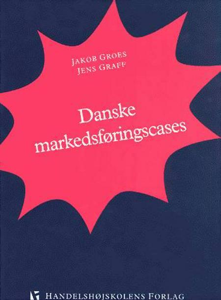 Danske markedsføringscases af Jakob Groes og Jens Graff