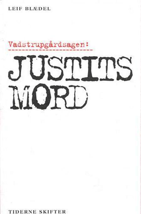 Vadstrupgårdsagen: Justitsmord af Leif Blædel